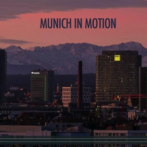 Mei schön: Munich in Motion