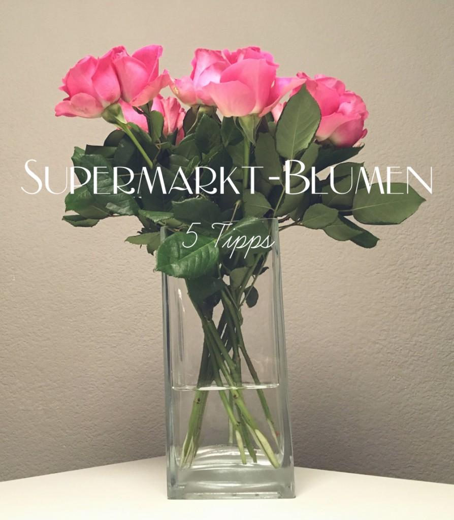 Supermarktblumen 5 Tipps | Julie Fahrenheit