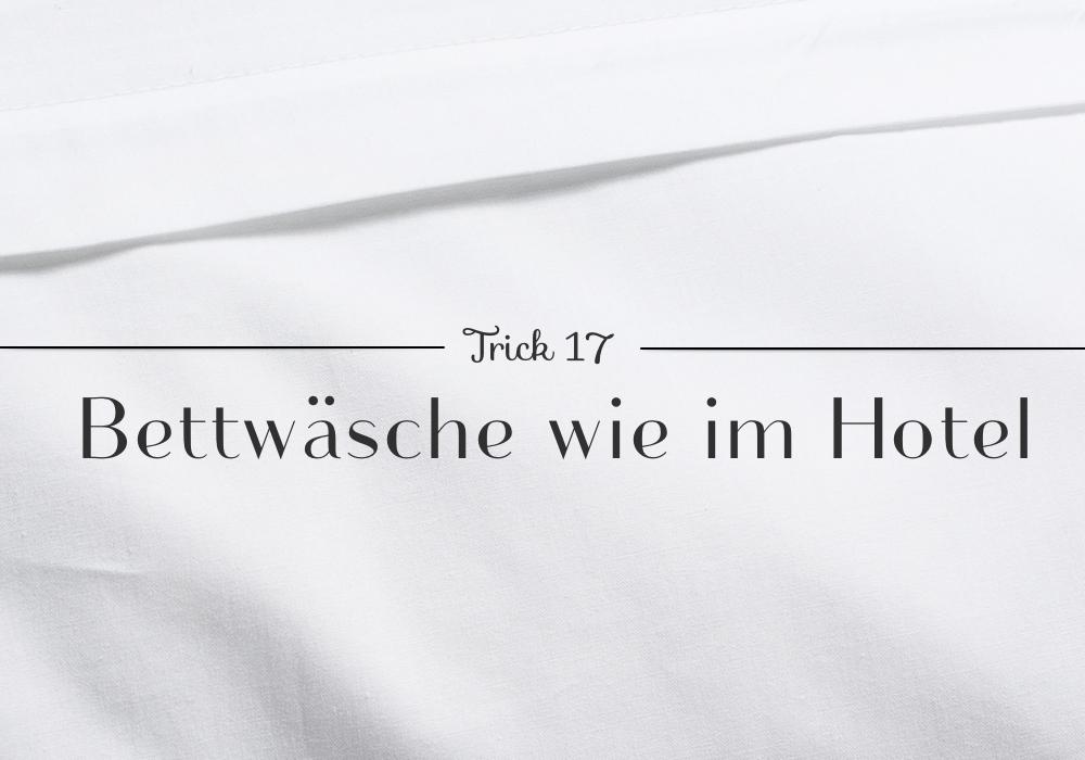 Trick 17: Bettwäsche wie im Hotel | Julie Fahrenheit