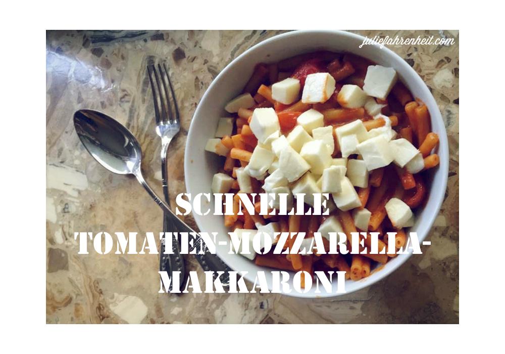 Rezept: Schnelle Tomaten-Mozzarella-Makkaroni | Julie Fahrenheit